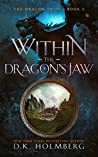 Within the Dragon's Jaw (The Dragon Thief, #2)