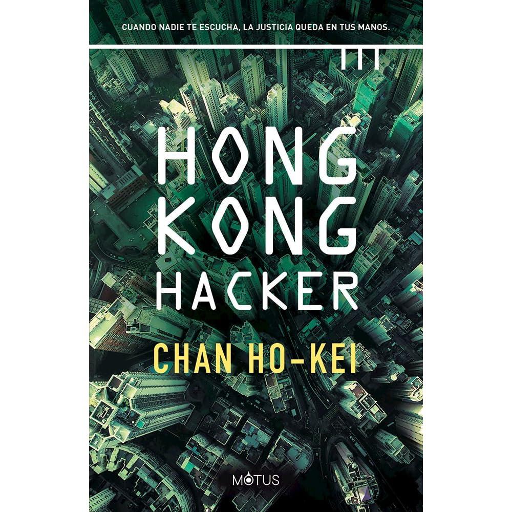 Hong Kong Hacker de Chan Ho-Kei