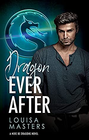 Dragon Ever After (Here Be Dragons, #1)