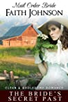 Mail Order Bride: The Bride's Secret Past: Clean and Wholesome Western Historical Romance (Summer Mail Order Brides Book 2)
