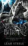 Nefarious Betrayal (Precarious Shifters, #1)