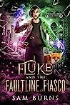 Fluke and the Faultline Fiasco (The Fantastic Fluke, #3)