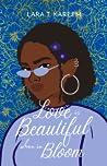 Love is Beautiful When in Bloom by Lara T. Kareem