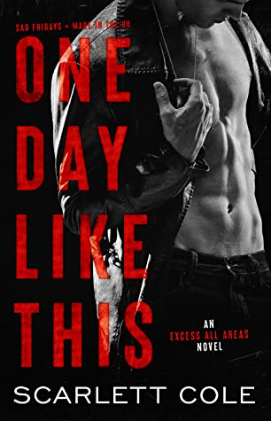 One Day Like This (Excess All Areas, #1)
