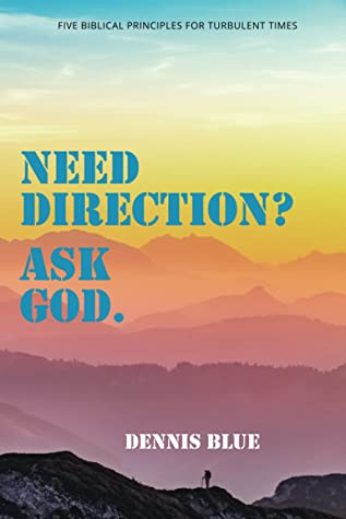 Need Direction? Ask God by Dennis Blue