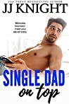 Single Dad on Top (Single Dad on Top, #1)
