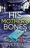 His Mother's Bones