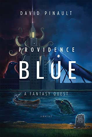 Providence Blue: A Fantasy Quest by David Pinault