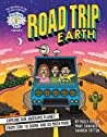 Brains On! Presents...Road Trip Earth: Explore Our Awesome Planet, from Core to Shore and So Much More