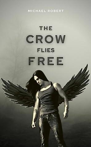 The Crow Flies Free