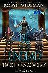 Isle of the Undead: An Epic Fantasy Gamelit Adventure (Darkthorn Academy #4)