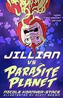 Jillian vs Parasite Planet