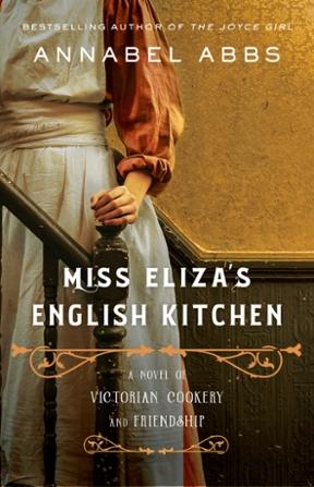 Miss Eliza's English Kitchen: A Novel of Eliza Acton, Pioneering Victorian Food Writer