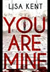 You Are Mine (Detective Stella Carrigan Book 1)
