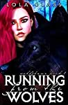 Running from the Wolves (Wolfsbane, #1)