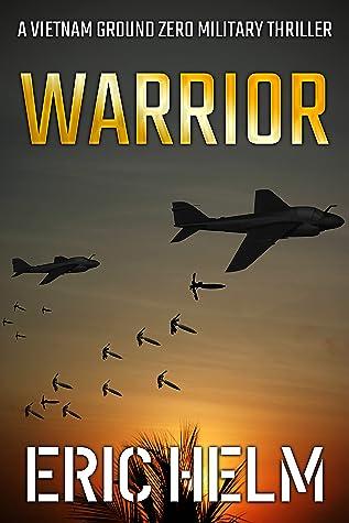 Warrior (Vietnam Ground Zero Military Thrillers Book 23)