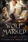 Wolf Marked (Magic Side: Wolf Bound #1)