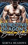 Detective Dragon's Brave Mate: (Runaway Dragon Mates)
