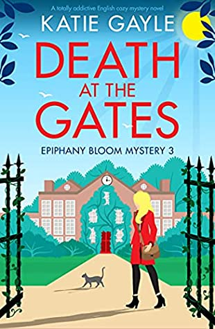 Death at the Gates (Epiphany Bloom Mysteries Book 3)