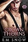 Crown of Thorns: A High School Bully Romance (Thornwood Prep Book 1)