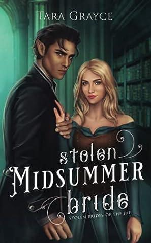Stolen Midsummer Bride by Tara Grayce