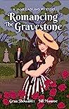 Romancing the Gravestone (A Jane Ladling Mystery, #1)