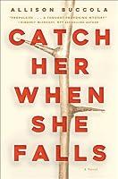 Catch Her When She Falls