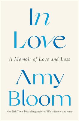 In Love: A Memoir of Love and Loss