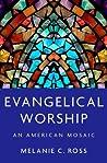 Evangelical Worship: An American Mosaic