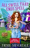 All Swell That Ends Spell: A Paranormal Cozy Mystery