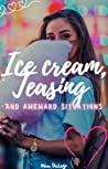 Ice Cream, Teasing, and Awkward Situations