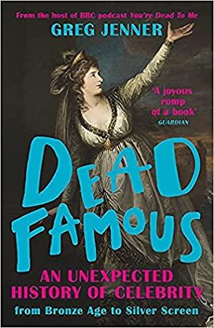 Dead Famous by Greg  Jenner