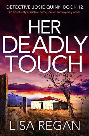 Her Deadly Touch (Detective Josie Quinn, #12)