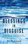 Blessings In Disguise by Eli K. Anyadi