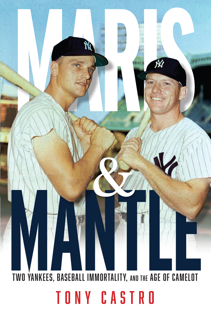Maris and Mantle: Yankees in Camelot
