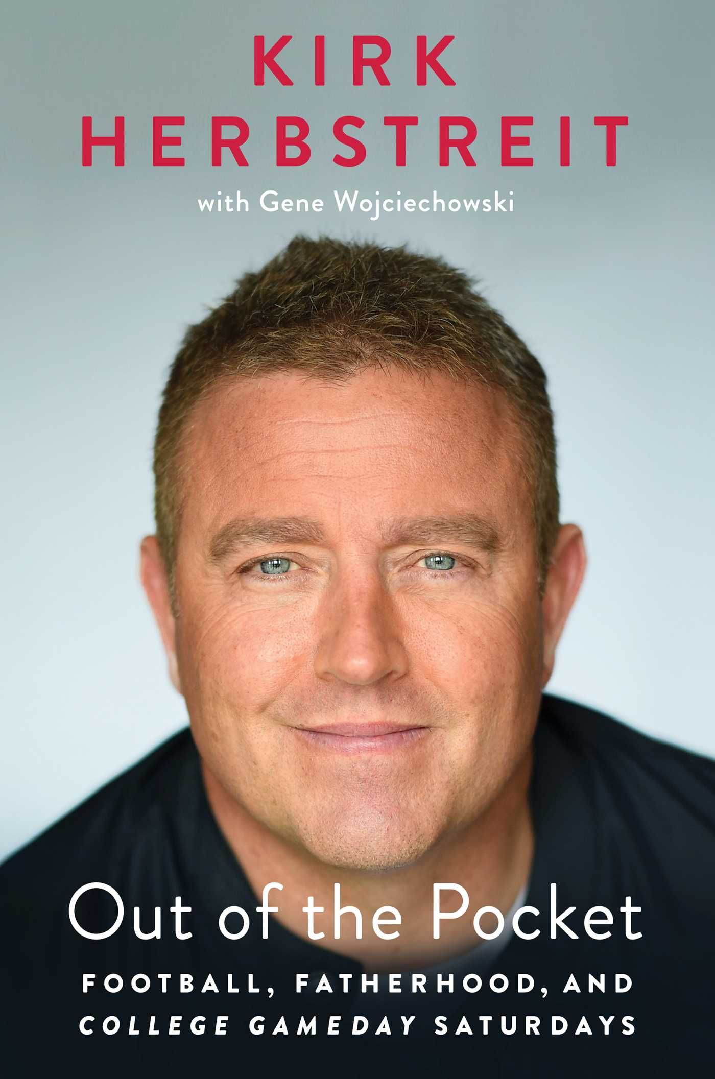 Out of the pocket: football, fatherhood, and college gameday Saturdays by Kirk Herbstreit with Gene Wojciechowski
