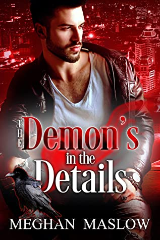 The Demon's in the Details by Meghan Maslow