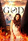 The God: A Greek Myth Fantasy Romance (Her Three Immortals Book 2)