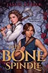 The Bone Spindle (The Bone Spindle, #1)