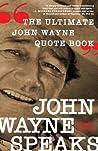 John Wayne Speaks by Mark Orwoll