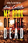 My Book of the Dead by Ana Castillo