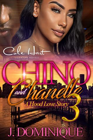 Chino And Chanelle 3: A Hood Love Story: The Finale