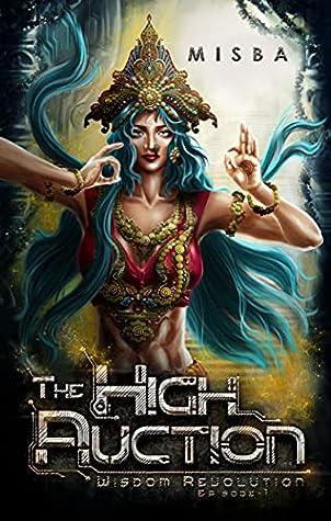 The High Auction (Wisdom Revolution, #1)