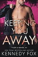 Keeping You Away (Tyler & Gemma #1; Ex-Con Duet #1)