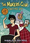 The Makers Club:  Starting Up! (Book #2)