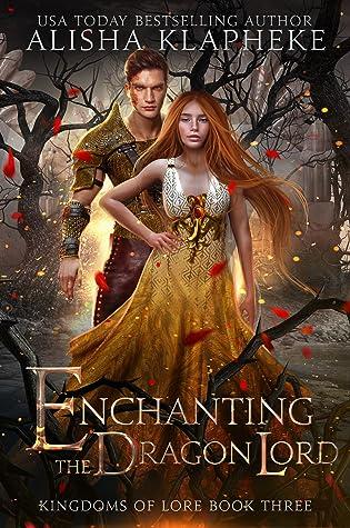 Enchanting the Dragon Lord (Kingdoms of Lore, #3)