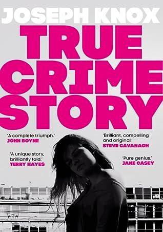 True Crime Story by Joseph  Knox