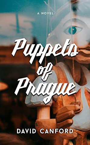 Puppets of Prague: Gripping 20th Century European Historical Fiction