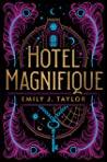 Hotel Magnifique by Emily J. Taylor