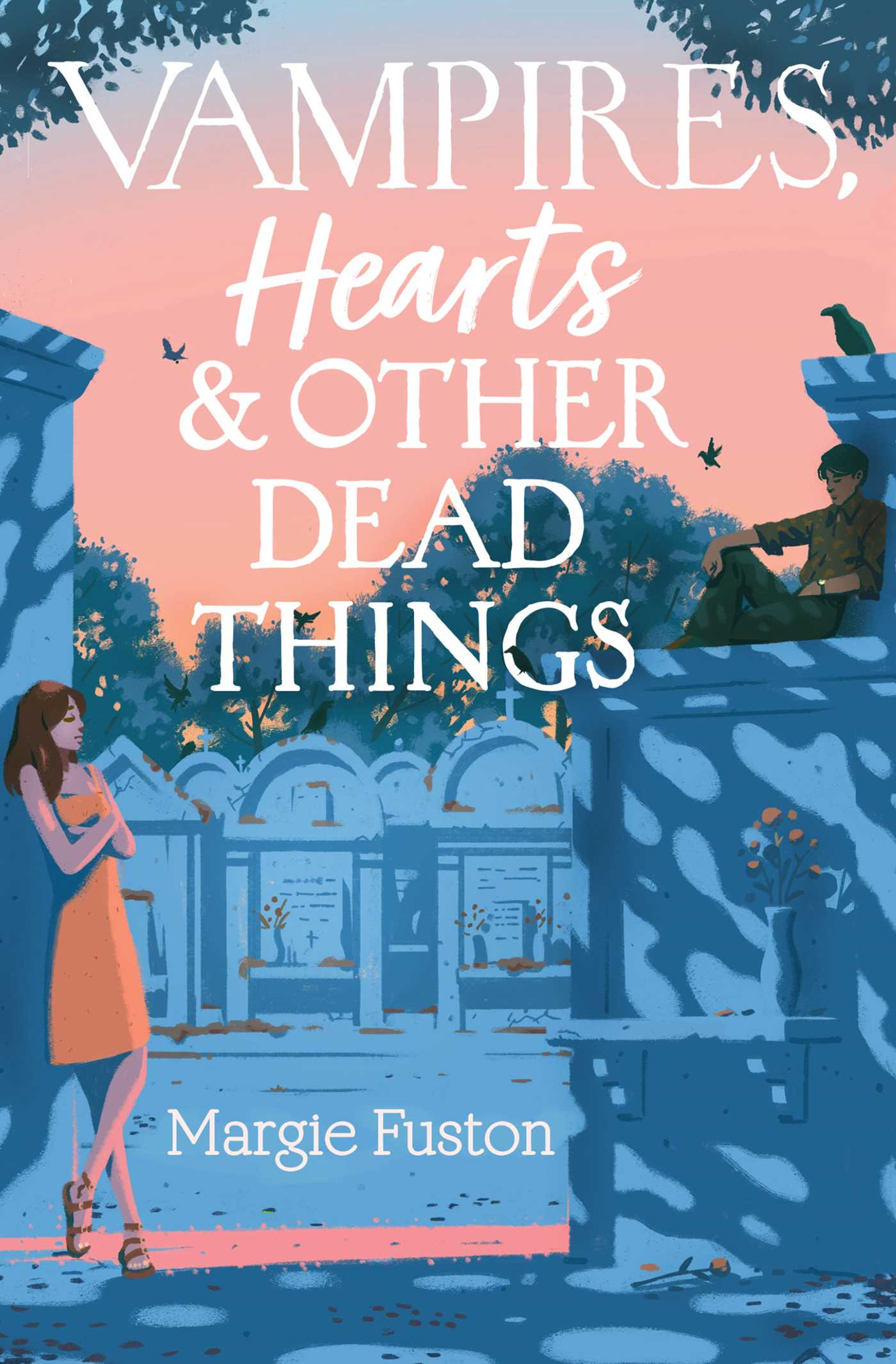 Vampires, Hearts, & Other Dead Things by Margie Fuston
